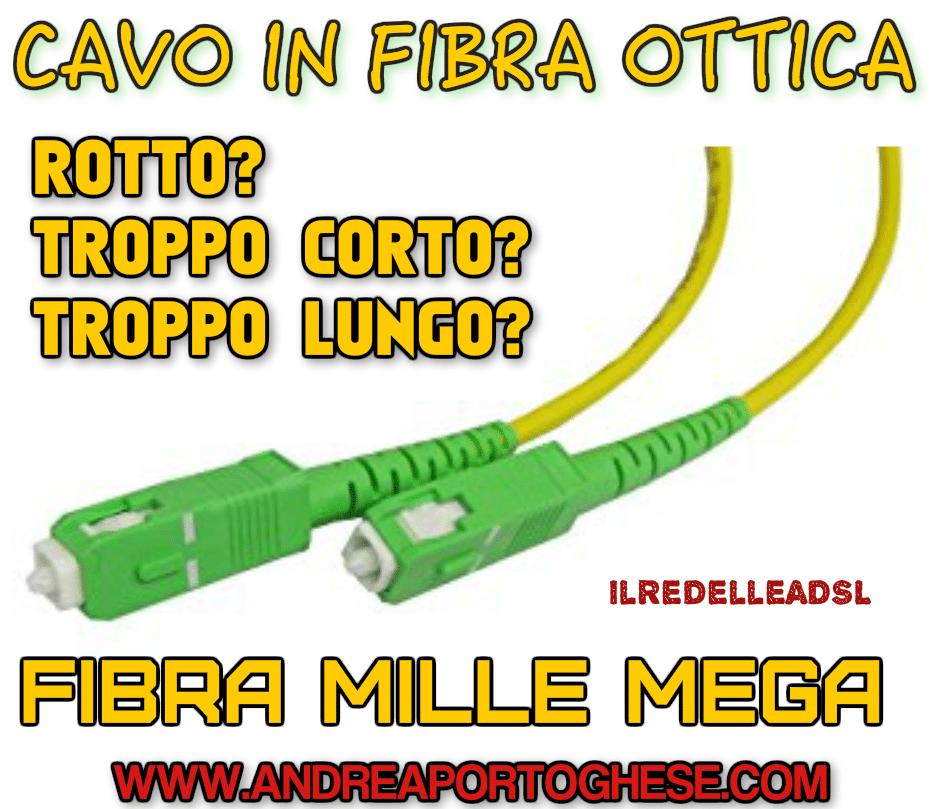 CAVO IN FIBRA OTTICA ROTTO TROPPO CORTO