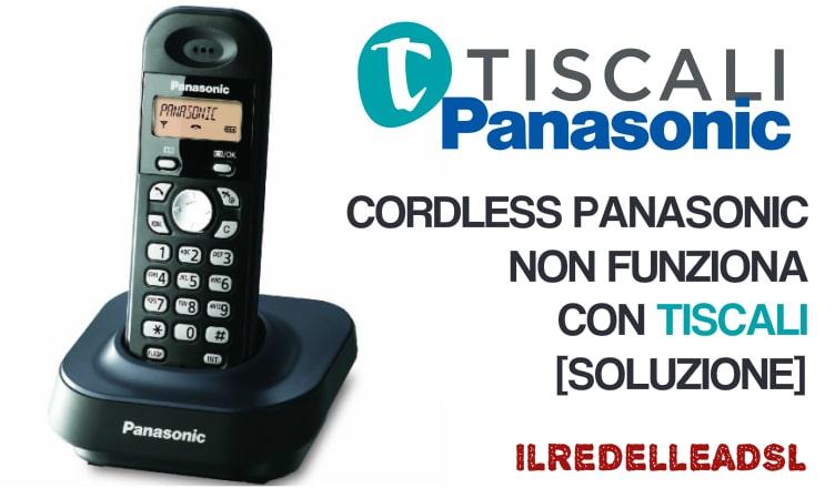 CORDLESS PANASONIC NON FUNZIONA CON TISCALI