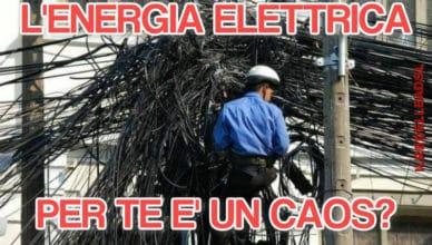 LENERGIA ELETTRICA PER TE E UN CAOS
