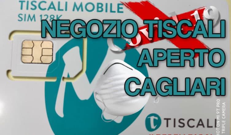 NEGOZIO TISCALI CAGLIARI APERTO EMERGENZA COVID19